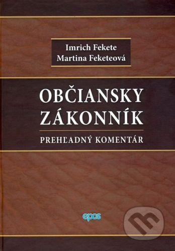 Epos Občiansky zákonník - Prehľadný komentár - Imrich Fekete, Martina Feketeová cena od 1307 Kč