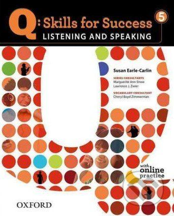 Oxford University Press Q: Skills for Success: Listening and Speaking 5 - Student Book with Online Practice - Susan Earle-Carlin cena od 422 Kč