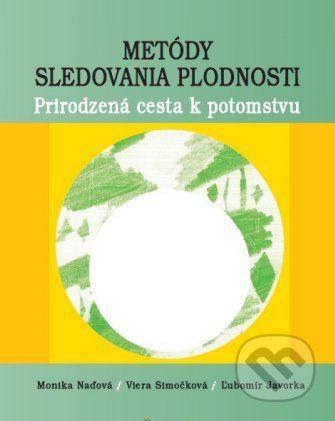 Osveta Metódy sledovania plodnosti - Monika Naďová, Viera Simočková, Ľubomír Javorka cena od 146 Kč