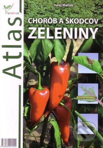 M-EDIT-OR Atlas chorôb a škodcov zeleniny - Juraj Matlák cena od 212 Kč