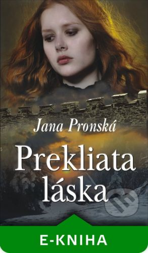 Slovenský spisovateľ Prekliata láska - Jana Pronská cena od 45 Kč