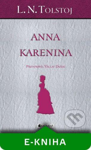 Nakladatelství Fragment L. N. Tolstoj – Anna Karenina - Václav Dušek cena od 95 Kč
