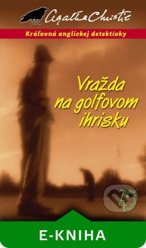 Slovenský spisovateľ Vražda na golfovom ihrisku - Agatha Christie cena od 95 Kč