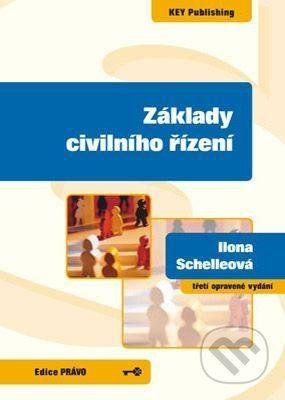 Key publishing Základy civilního řízení - Ilona Schelleová cena od 299 Kč