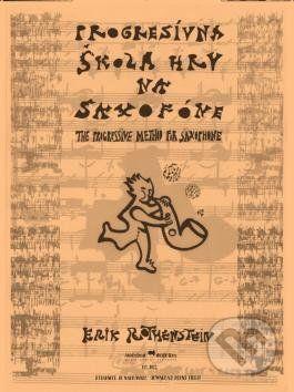 Hudobné centrum Progresívna škola hry na saxofóne - Erik Rothenstein cena od 206 Kč