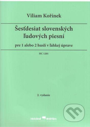 Hudobné centrum Šesťdesiat slovenských ľudových piesní - Viliam Kořínek cena od 145 Kč