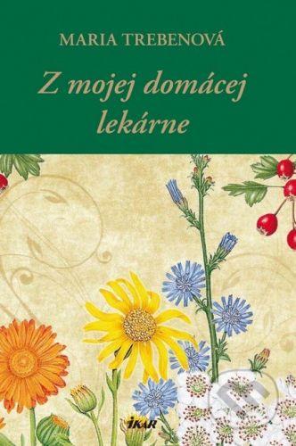 Maria Trebenová: Z mojej domácej lekárne cena od 427 Kč