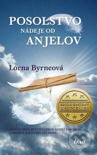 Lorna Byrne: Posolstvo nádeje od anjelov cena od 192 Kč