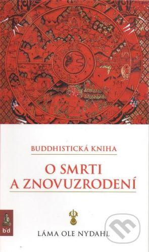 Spoločnosť buddhizmu diamantovej cesty Buddhistická kniha o smrti a znovuzrodení - Láma Ole Nydahl cena od 185 Kč