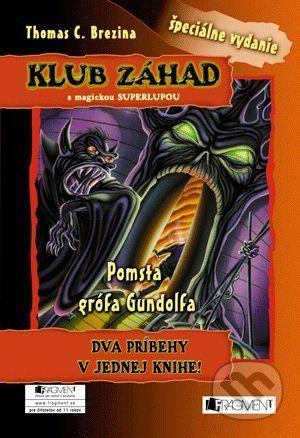 Thomas Brezina: Klub záhad 1 -Pomsta grófa Gundolfa + Muž s ľadovým pohľado cena od 164 Kč