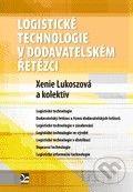 Ekopress Logistické technologie v dodavatelském řetězci - Xenie Lukoszová a kolektív cena od 186 Kč