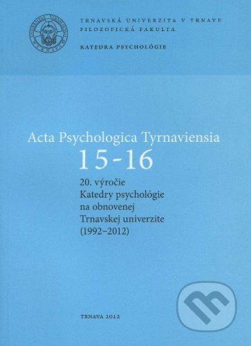Trnavská univerzita v Trnave - Filozoficka fakulta Acta Psychologica Tyrnaviensia 15-16 - Marián Špajdel cena od 154 Kč