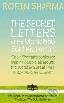 Harper The Secret Letters of the Monk Who Sold His Ferrari - Robin S. Sharma cena od 239 Kč