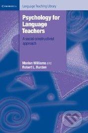 Cambridge University Press Psychology for Language Teachers - Marion Williams cena od 701 Kč