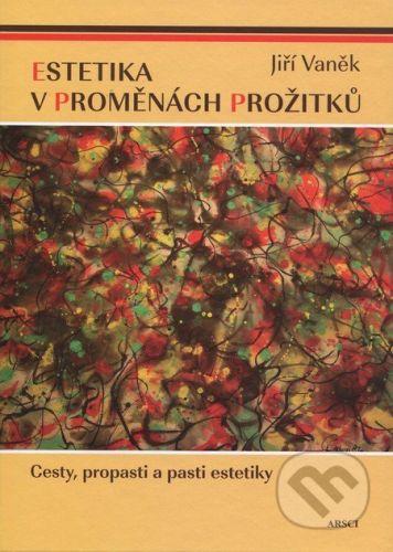 Jiří Vaněk: Estetika v proměnách prožitků cena od 445 Kč
