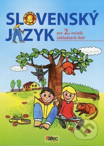 Aitec spol. s.r.o. Slovenský jazyk pre 2. ročník základných škôl (Učebnica) - Zuzana Hirschnerová cena od 181 Kč