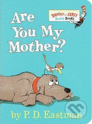 Random House Are You My Mother? - P.D. Eastman cena od 160 Kč