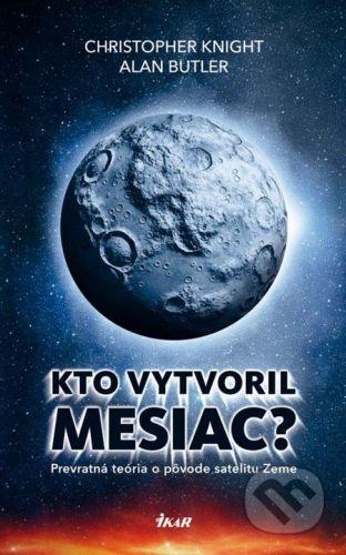 Alan Butler: Kto vytvoril Mesiac? cena od 215 Kč