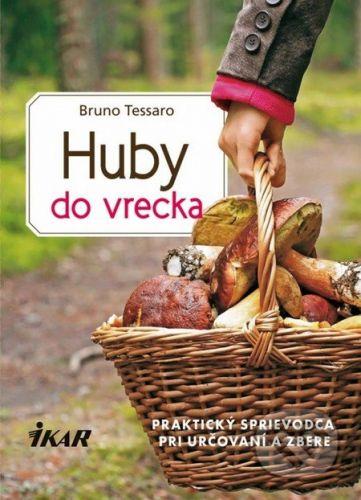 Bruno Tessaro: Huby do vrecka cena od 309 Kč