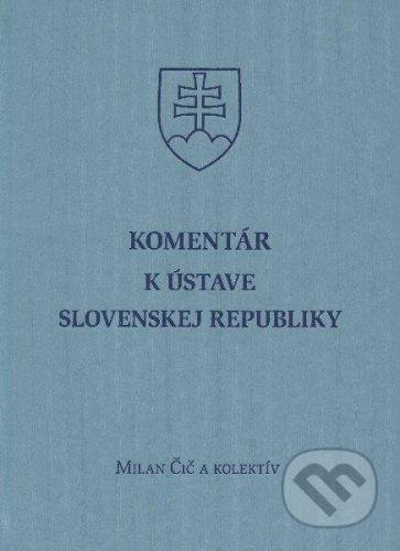 Eurokódex Komentár k ústave Slovenskej Republiky - Milan Čič a kolektív cena od 2114 Kč