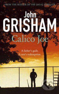 Grisham John: Calico Joe cena od 178 Kč
