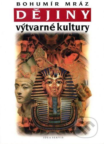 Mráz Bohumír: Dějiny výtvarné kultury 1 cena od 155 Kč