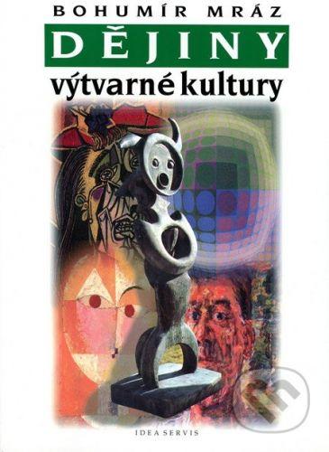 Mráz Bohumír: Dějiny výtvarné kultury 4 cena od 222 Kč