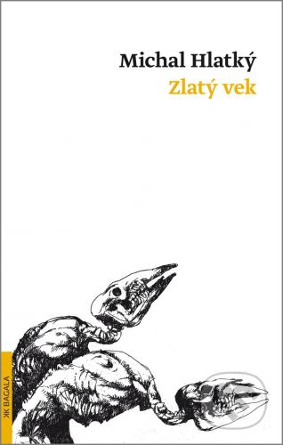Koloman Kertész Bagala Zlatý vek - Michal Hlatký cena od 161 Kč