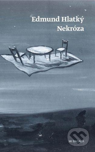 Koloman Kertész Bagala Nekróza - Edmund Hladký cena od 226 Kč