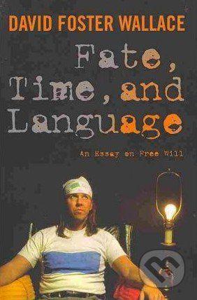 Columbia University Press Fate, Time, and Language - David Foster Wallace cena od 542 Kč