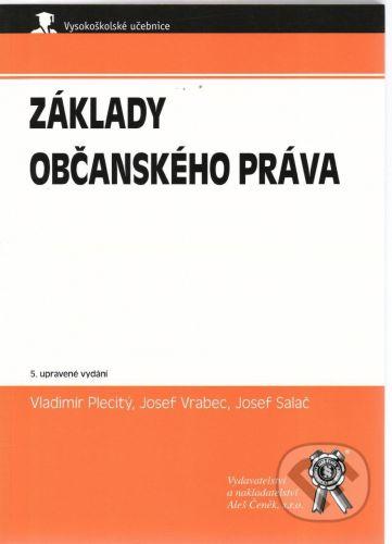Aleš Čeněk Základy občanského práva - Vladimír Plecitý, Josef Vrabec, Josef Salač cena od 42 Kč