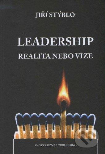 Stýblo Jiří: Leadership – realita nebo vize cena od 156 Kč