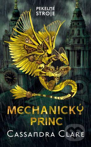 Cassandra Clare: Mechanický princ cena od 311 Kč