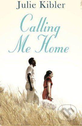 Pan Macmillan Calling Me Home - Julie Kibler cena od 323 Kč