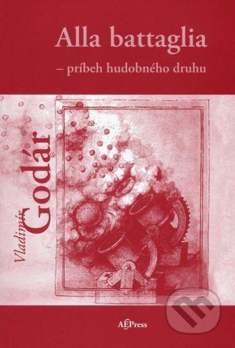 Academic Electronic Press Alla battaglia - príbeh hudobného druhu - cena od 248 Kč