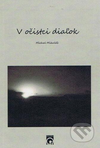 V očistci diaľok - Michal Mikuláš cena od 74 Kč