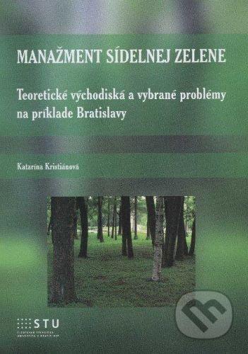 STU Manažment sídelnej zelene - Katarína Kristiánová cena od 110 Kč