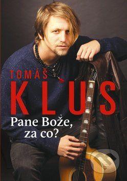 Petr Čermák: Tomáš Klus Pane Bože, za co? cena od 189 Kč