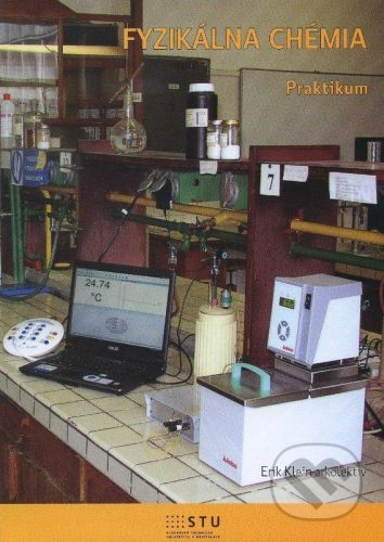 STU Fyzikálna chémia - Erik Klein a kolektív cena od 177 Kč
