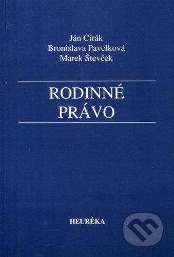 Heuréka Rodinné právo - Marek Števček, Bronislava Pavelková, Ján Cirák cena od 254 Kč