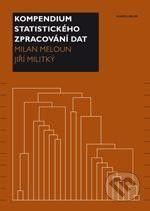 Milan Meloun, Jiří Militký: Kompendium statistického zpracování dat cena od 509 Kč
