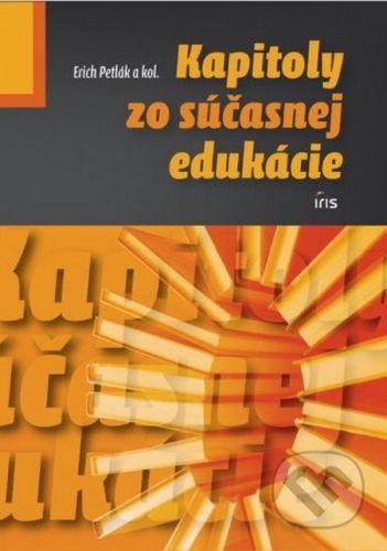 IRIS Kapitoly zo súčasnej edukácie - Erich Petlák a kolektív cena od 150 Kč