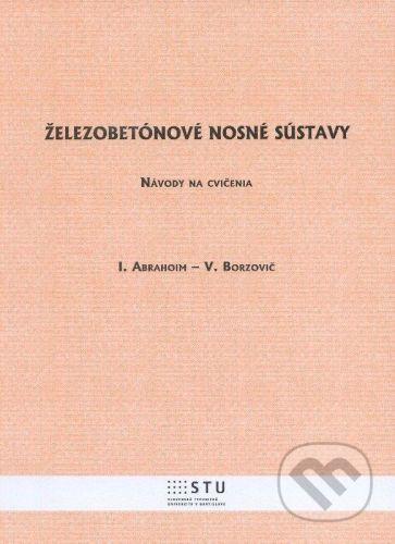 STU Železobetónové nosné sústavy - Ivan Abramovič a kolektív cena od 210 Kč