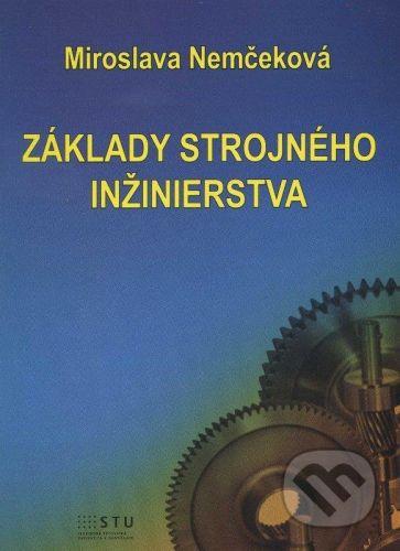 STU Základy strojného inžinierstva - Miroslava Nemčeková cena od 271 Kč