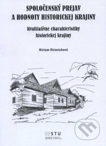 STU Spoločenský prejav a hodnoty historickej krajiny - Miriam Heinrichová cena od 160 Kč
