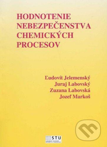 STU Hodnotenie nebezpečenstva chemických procesov - Ľudovít Jelemenský, Juraj Labovský, Zuzana Labovská cena od 156 Kč