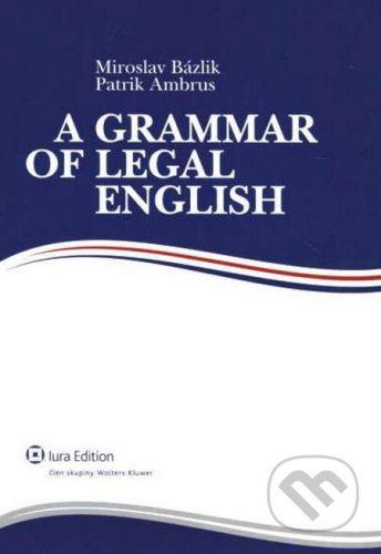 IURA EDITION A Grammar of Legal English - Miroslav Bázlik, Patrik Ambrus cena od 85 Kč