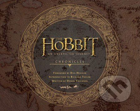 HarperCollins Publishers The Hobbit: An Unexpected Journey Chronicles - Weta Workshop cena od 799 Kč