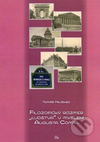 "IRIS Filozofický rozmer ""ľudstva"" v myslení Augusta Comta - Tomáš Pružinec cena od 139 Kč"