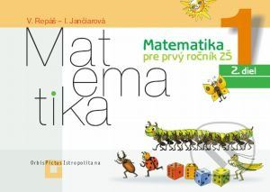 Orbis Pictus Istropolitana Matematika 1 pre základné školy (Pracovný zošit - 2. diel) - Vladimír Repáš, Ingrid Jančiarová cena od 163 Kč
